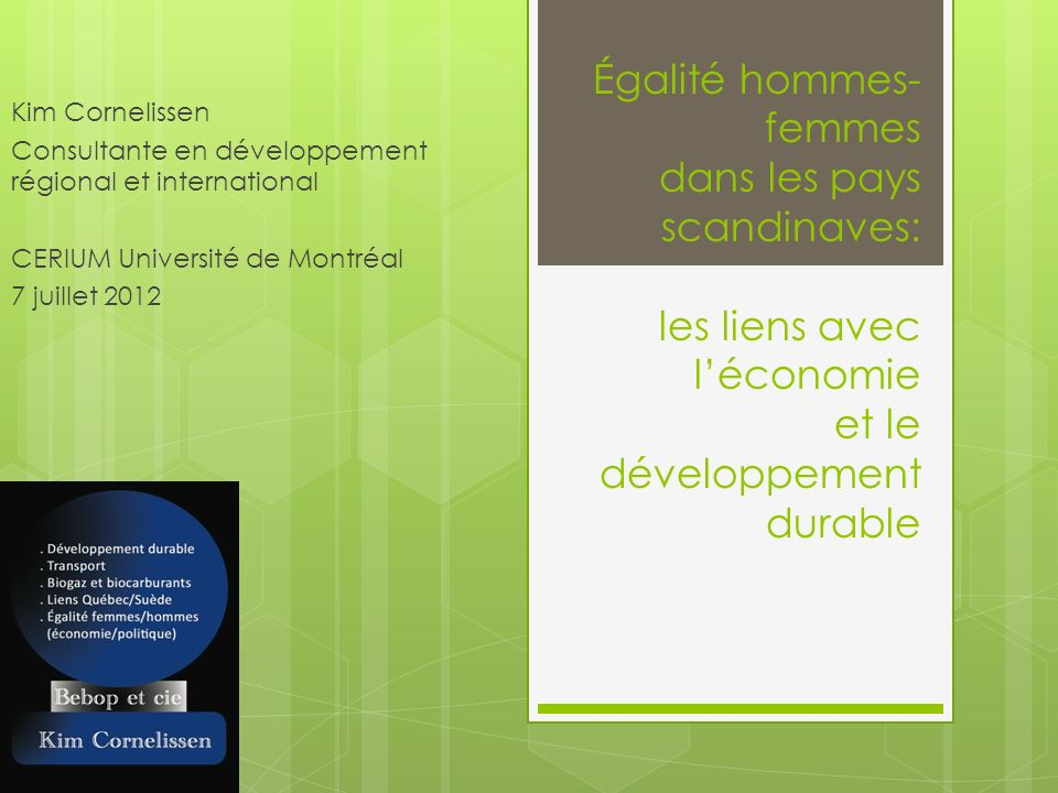 Kim Cornelissen Consultante en développement régional et international. CERIUM Université de Montréal.