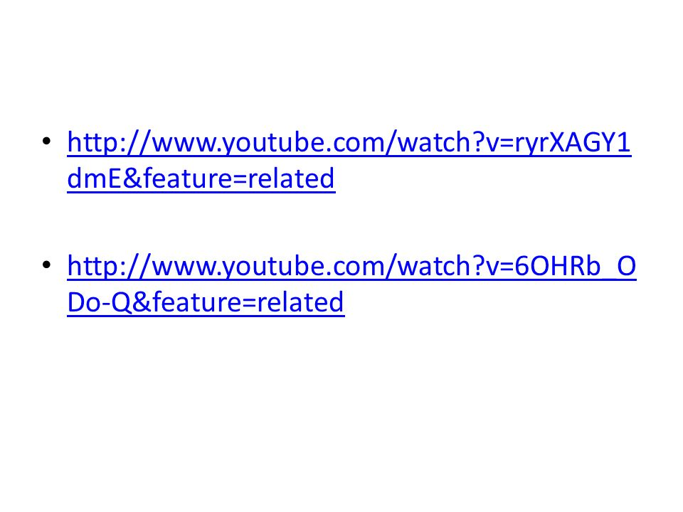 http://www.youtube.com/watch v=ryrXAGY1dmE&feature=related http://www.youtube.com/watch v=6OHRb_ODo-Q&feature=related.
