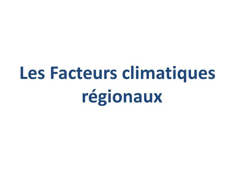 Les Facteurs climatiques régionaux