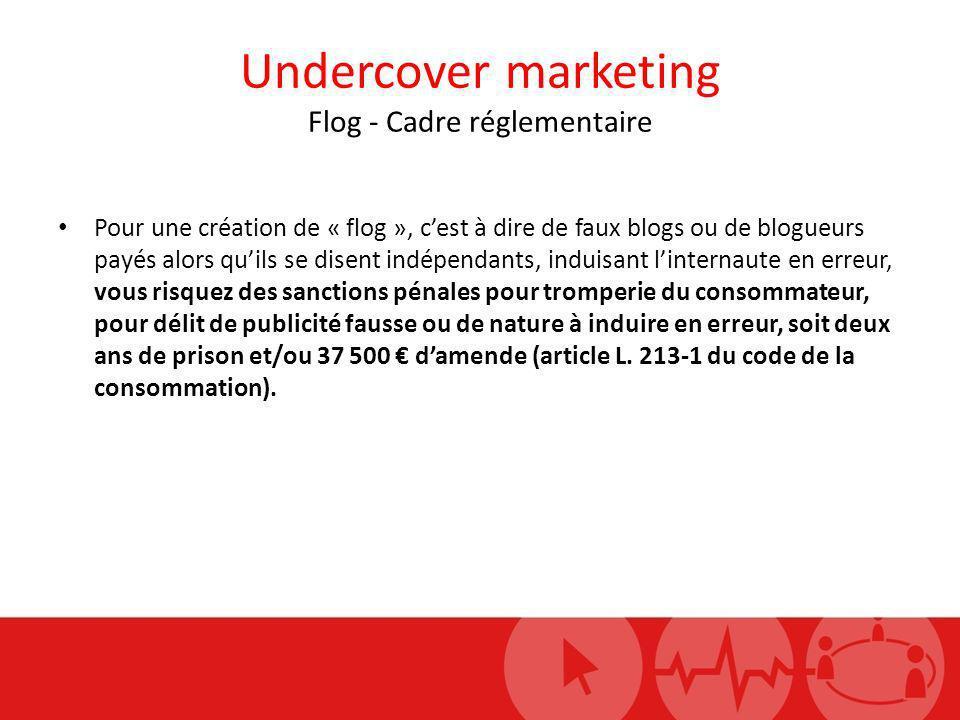 Undercover marketing Flog - Cadre réglementaire