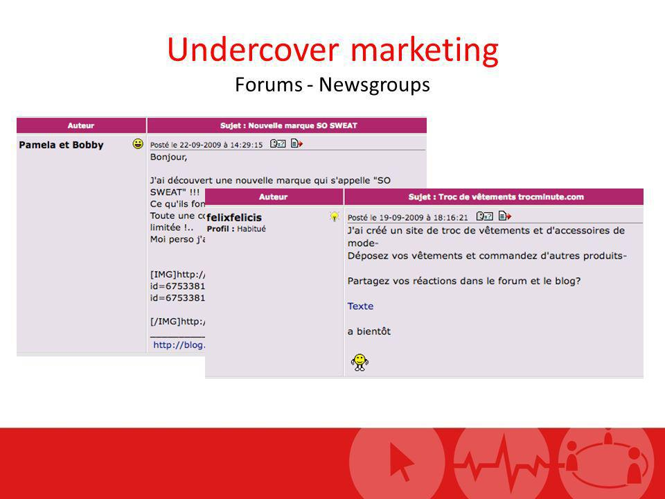 Undercover marketing Forums - Newsgroups