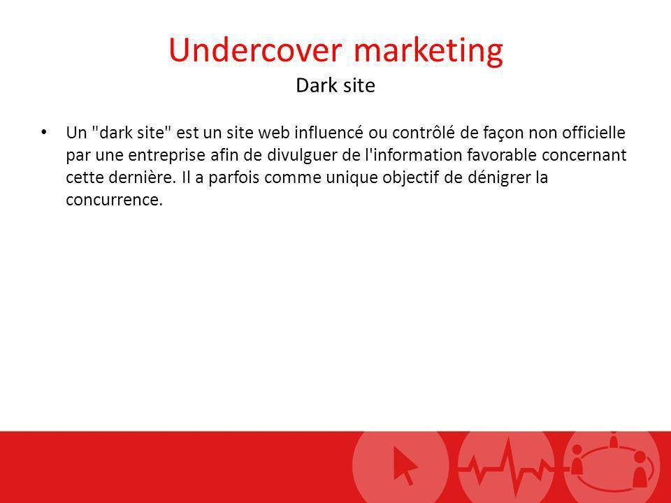 Undercover marketing Dark site