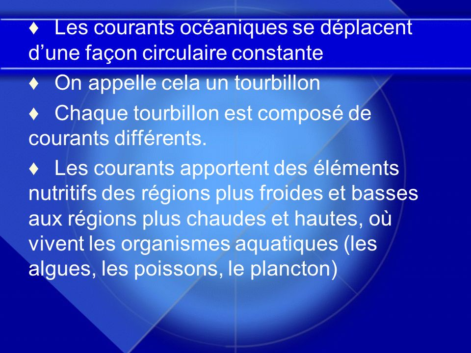 Les courants océaniques se déplacent d'une façon circulaire constante
