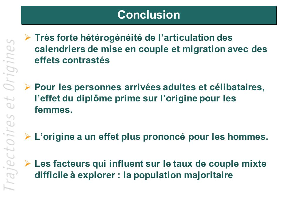 Conclusion Très forte hétérogénéité de l'articulation des calendriers de mise en couple et migration avec des effets contrastés.