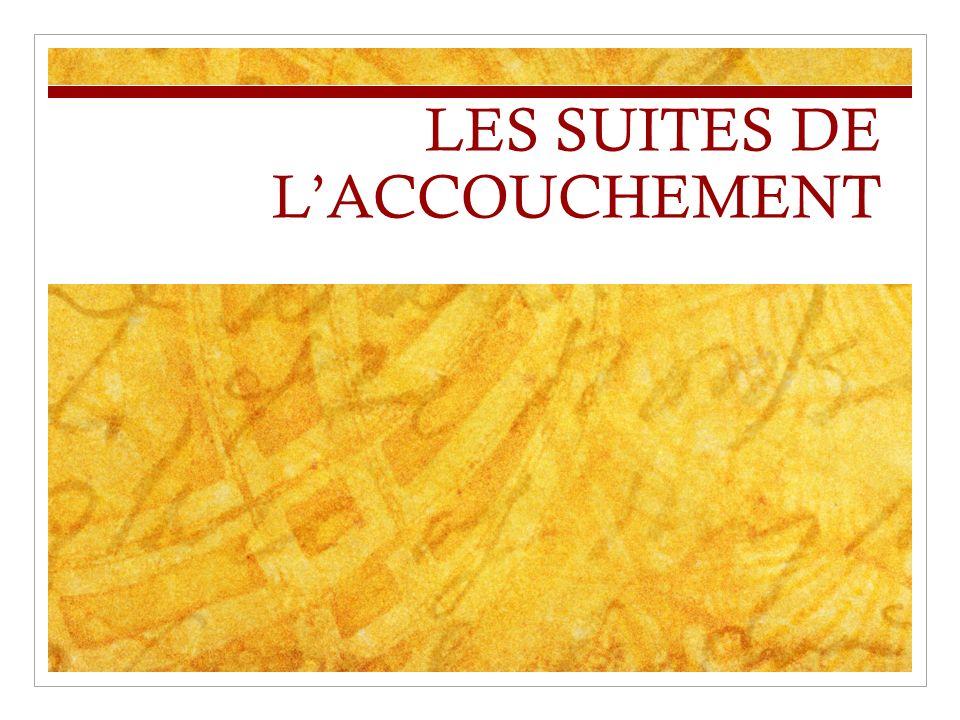 LES SUITES DE L'ACCOUCHEMENT