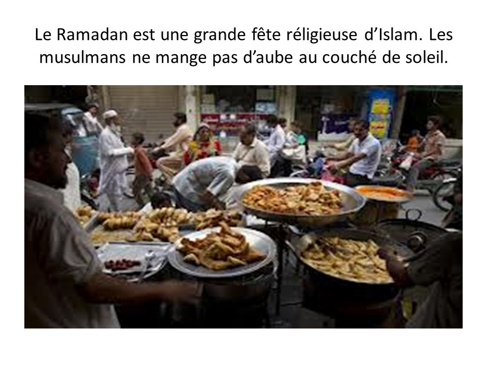 Le Ramadan est une grande fête réligieuse d'Islam