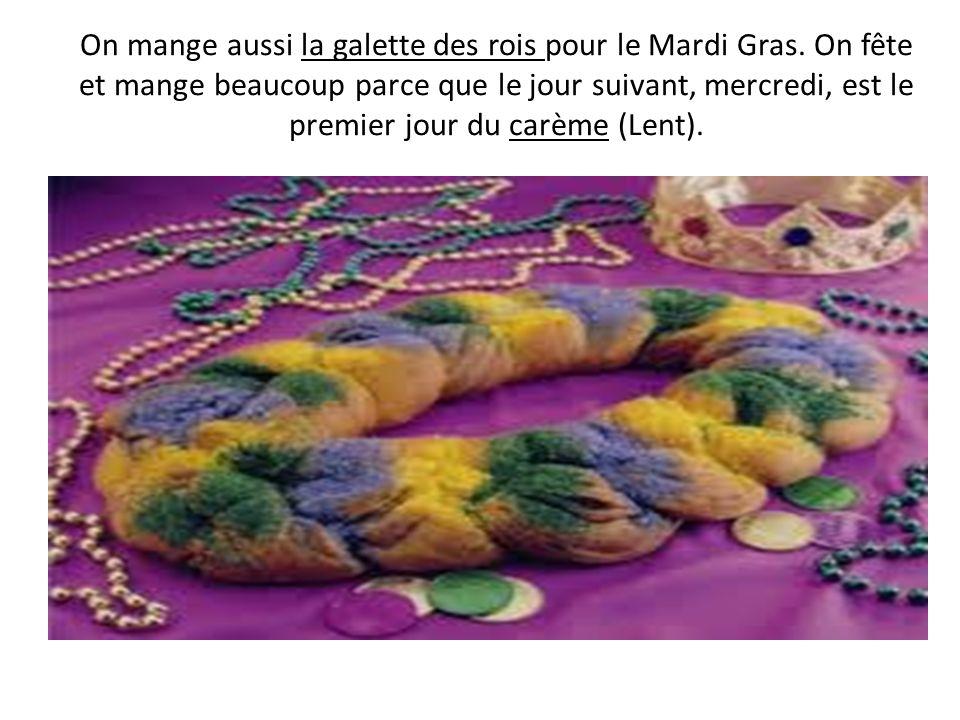 On mange aussi la galette des rois pour le Mardi Gras