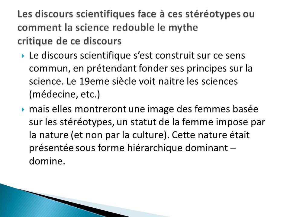 Les discours scientifiques face à ces stéréotypes ou comment la science redouble le mythe critique de ce discours