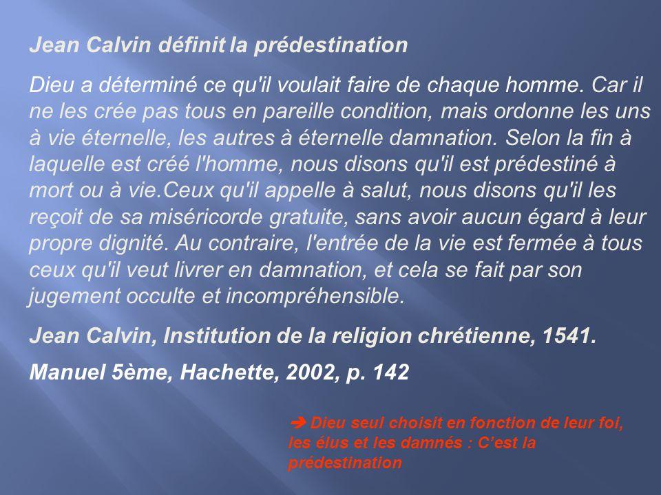 Jean Calvin définit la prédestination