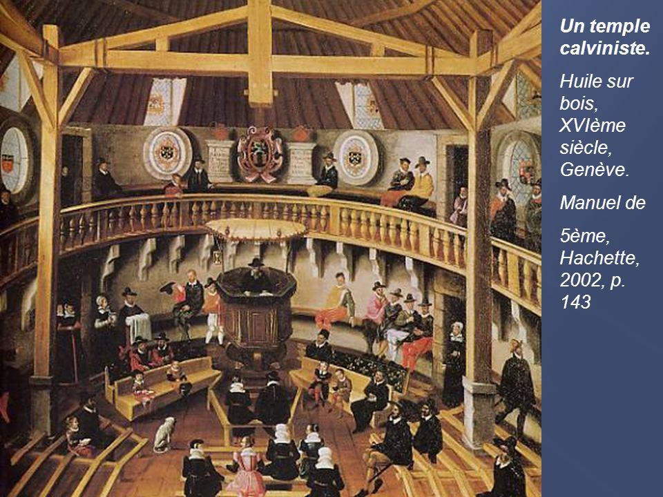Un temple calviniste. Huile sur bois, XVIème siècle, Genève. Manuel de 5ème, Hachette, 2002, p. 143