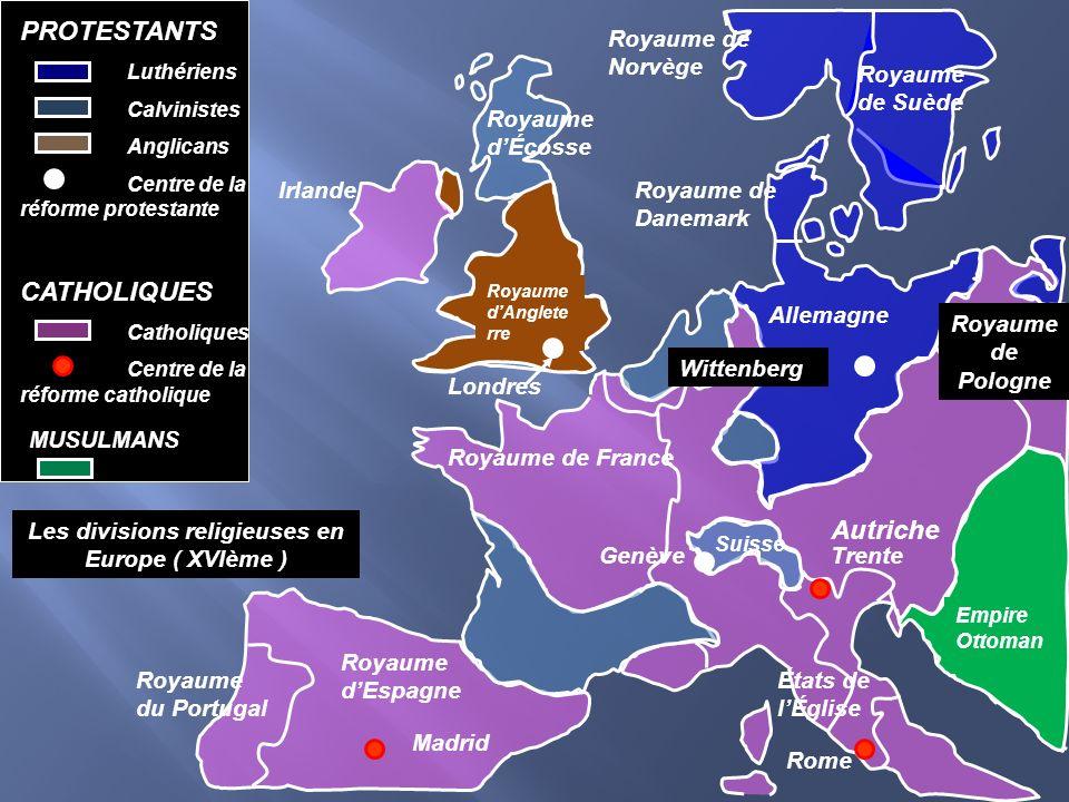 Les divisions religieuses en Europe ( XVIème )