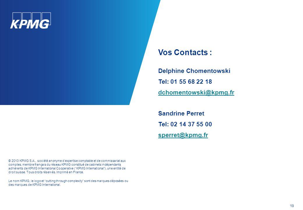 Vos Contacts : Delphine Chomentowski Tel: 01 55 68 22 18