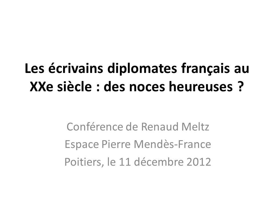 Les écrivains diplomates français au XXe siècle : des noces heureuses