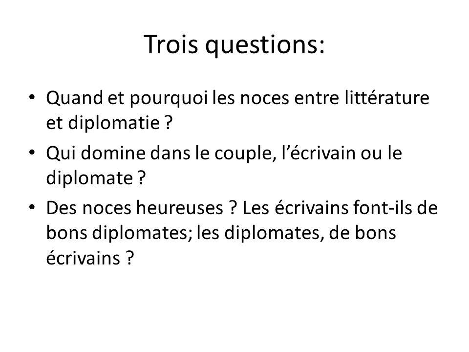 Trois questions: Quand et pourquoi les noces entre littérature et diplomatie Qui domine dans le couple, l'écrivain ou le diplomate