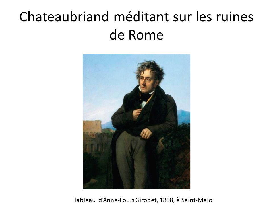Chateaubriand méditant sur les ruines de Rome