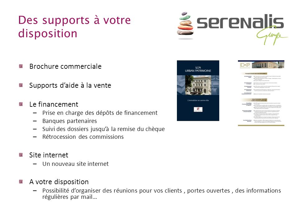 Des supports à votre disposition