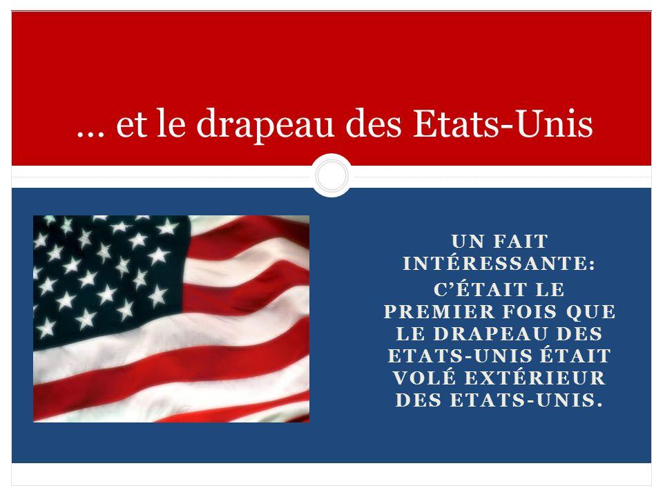 … et le drapeau des Etats-Unis