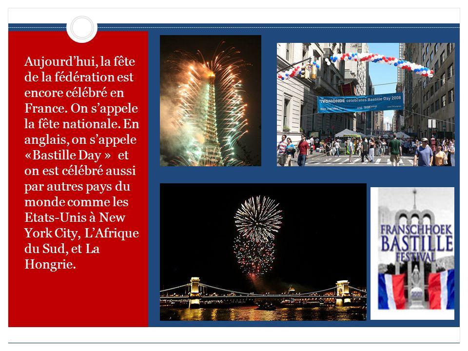 Aujourd'hui, la fête de la fédération est encore célébré en France