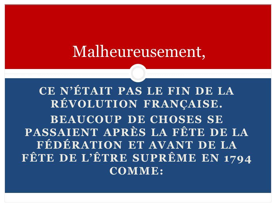 Ce n'était Pas le Fin de La Révolution Française.