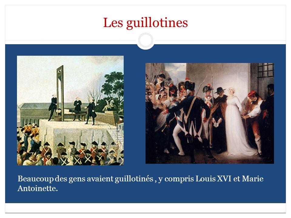 Les guillotines Louis XVI et Marie Antoinette ont guillotiné.