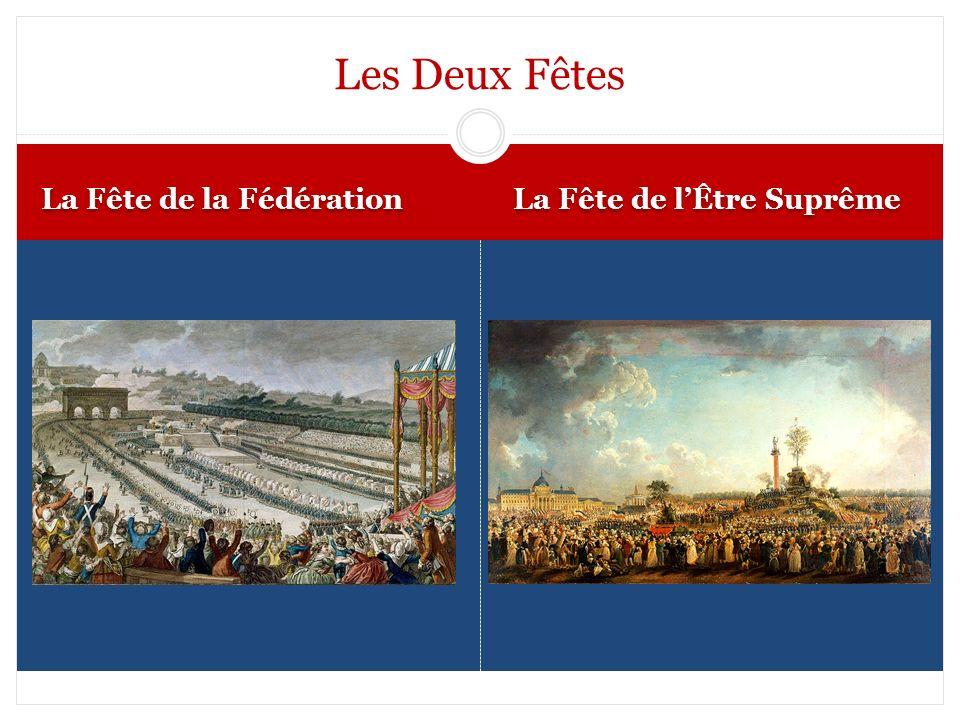 Les Deux Fêtes La Fête de la Fédération La Fête de l'Être Suprême