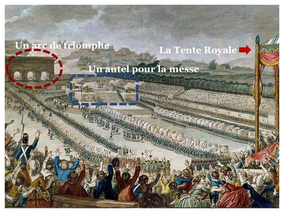 Un arc de triomphe La Tente Royale Un autel pour la messe