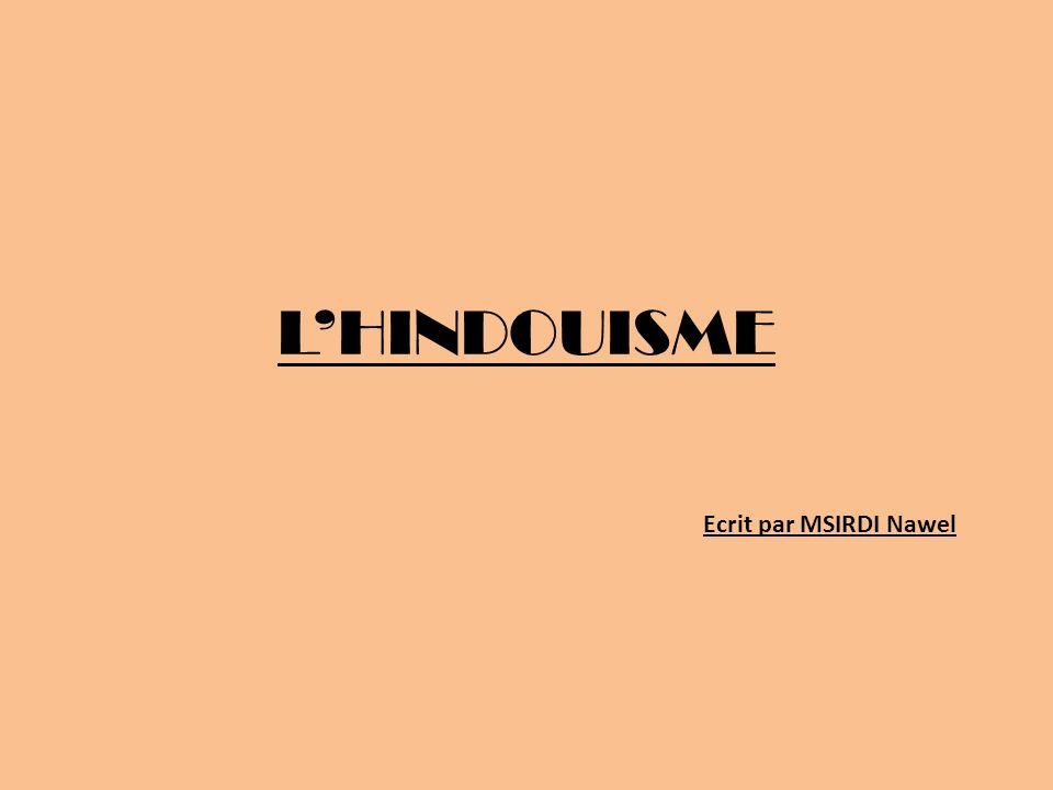 L'HINDOUISME Ecrit par MSIRDI Nawel
