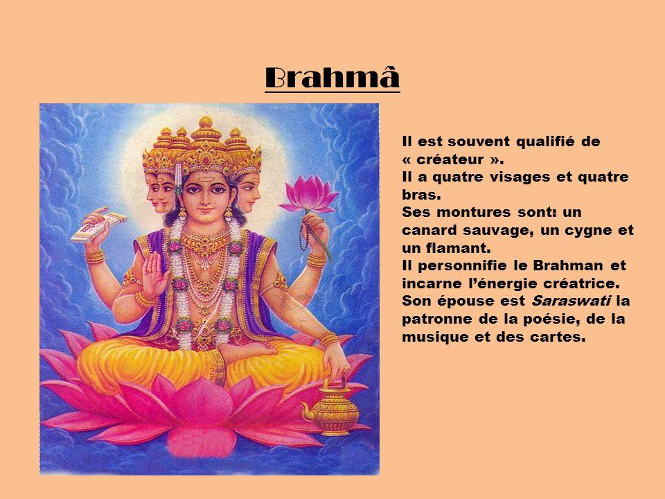 Brahmâ Il est souvent qualifié de « créateur ».