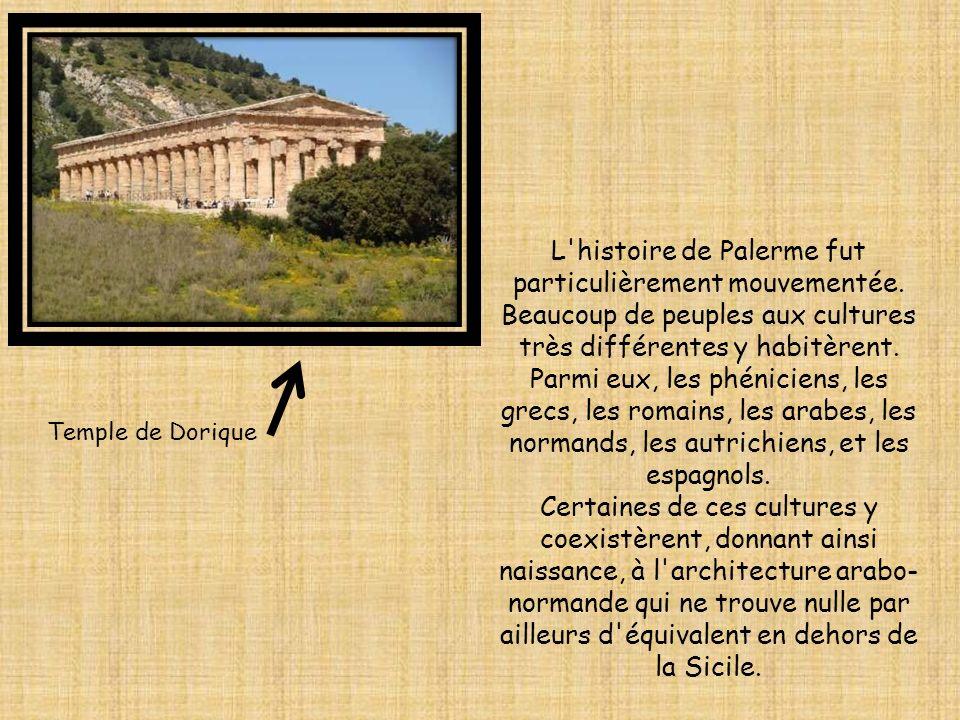 L histoire de Palerme fut particulièrement mouvementée