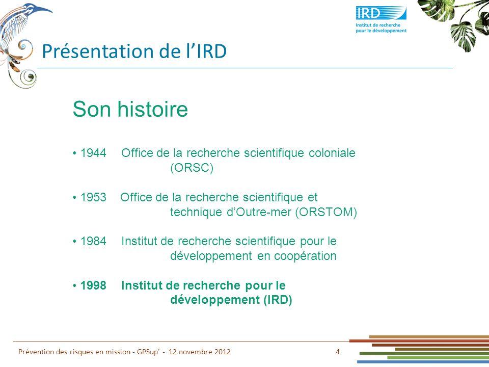 Présentation de l'IRD Son histoire