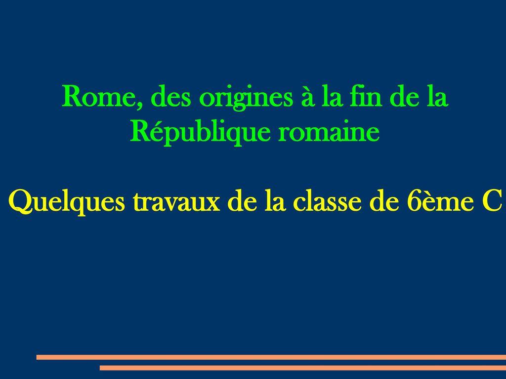 Rome, des origines à la fin de la République romaine