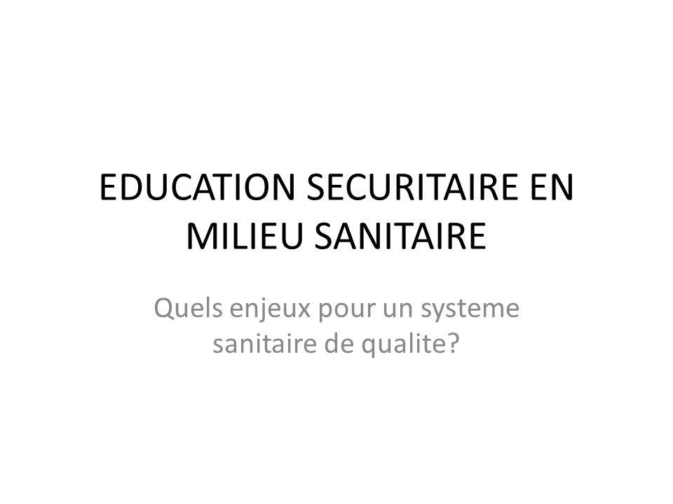 EDUCATION SECURITAIRE EN MILIEU SANITAIRE