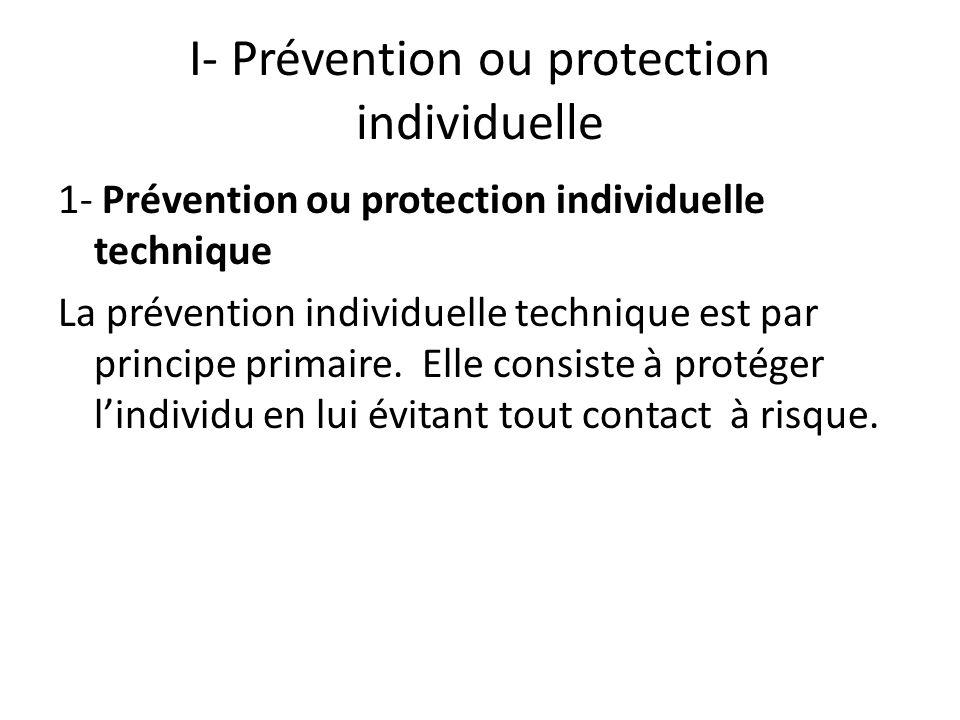 I- Prévention ou protection individuelle