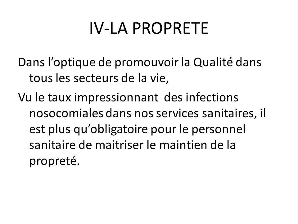 IV-LA PROPRETE Dans l'optique de promouvoir la Qualité dans tous les secteurs de la vie,