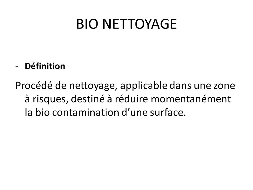 BIO NETTOYAGE Définition.