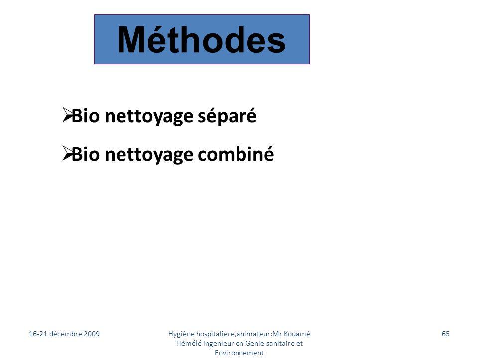 Méthodes Bio nettoyage séparé Bio nettoyage combiné