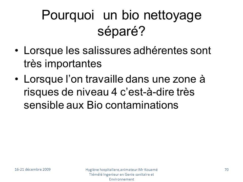 Pourquoi un bio nettoyage séparé