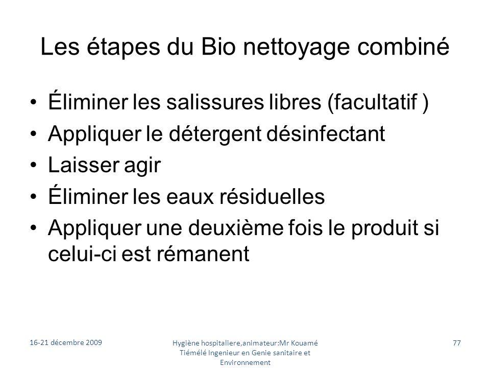 Les étapes du Bio nettoyage combiné