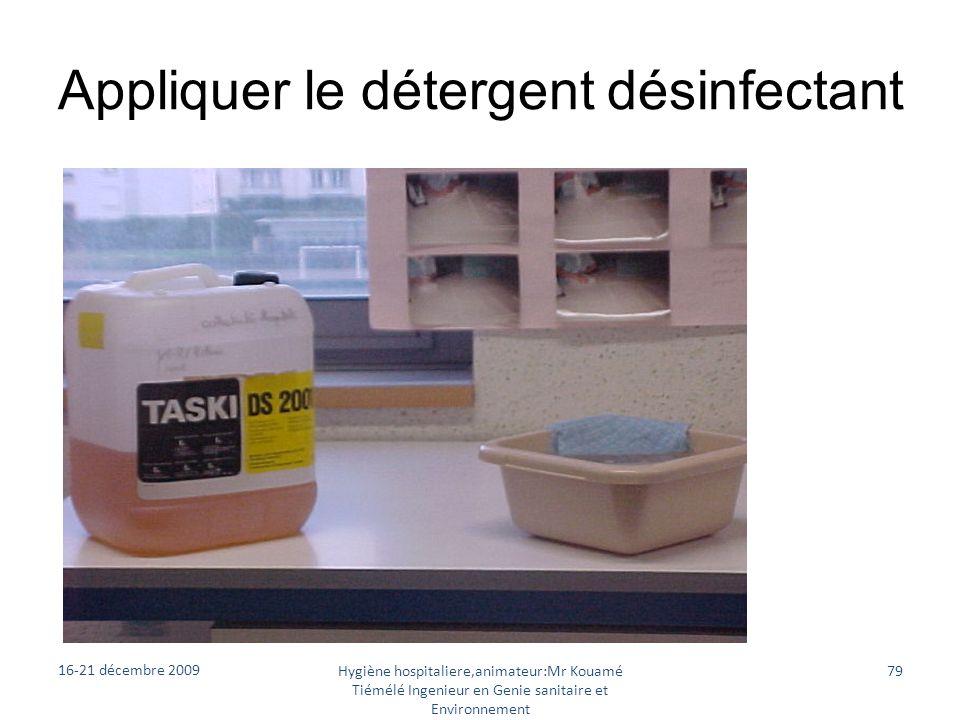 Appliquer le détergent désinfectant