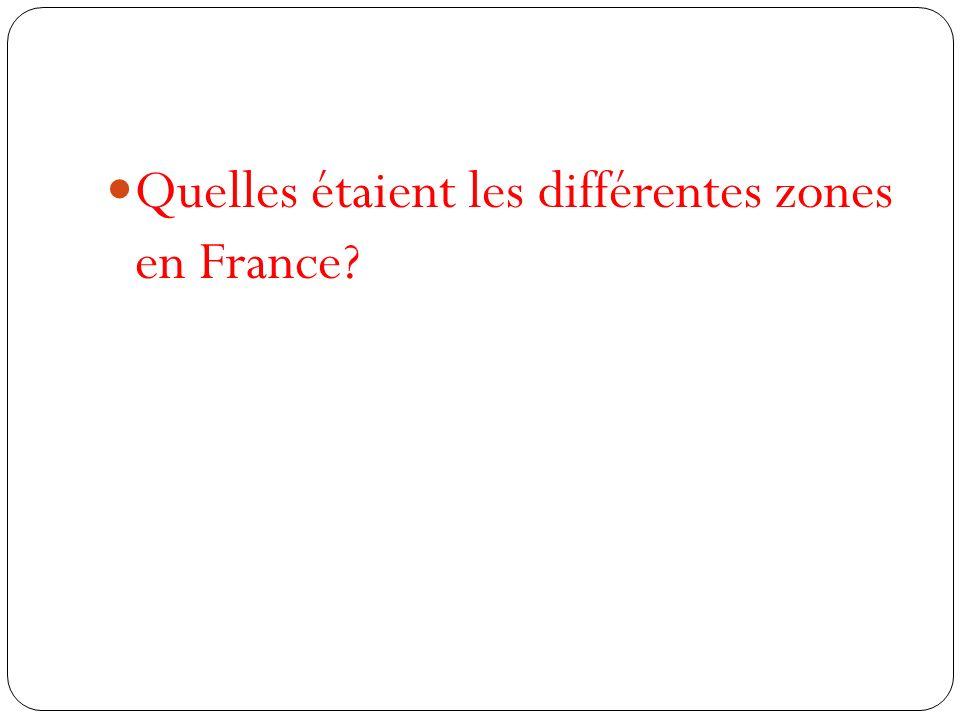 Quelles étaient les différentes zones en France