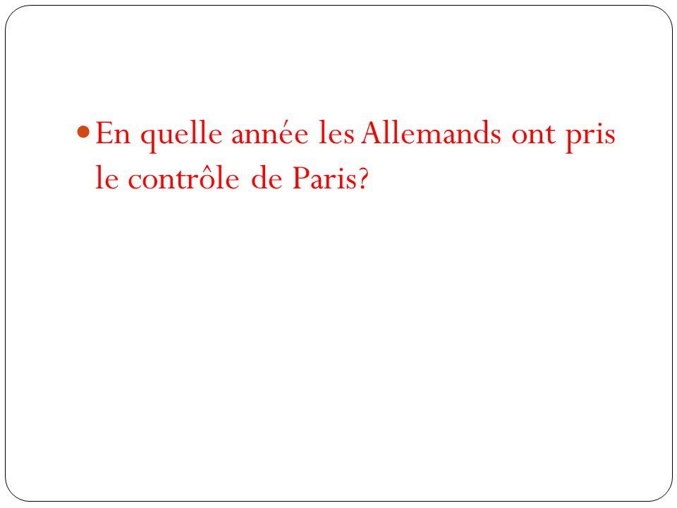 En quelle année les Allemands ont pris le contrôle de Paris