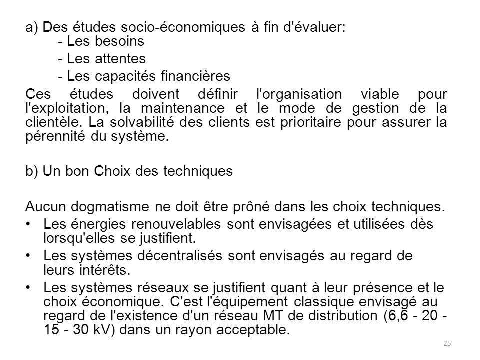 a) Des études socio-économiques à fin d évaluer: - Les besoins