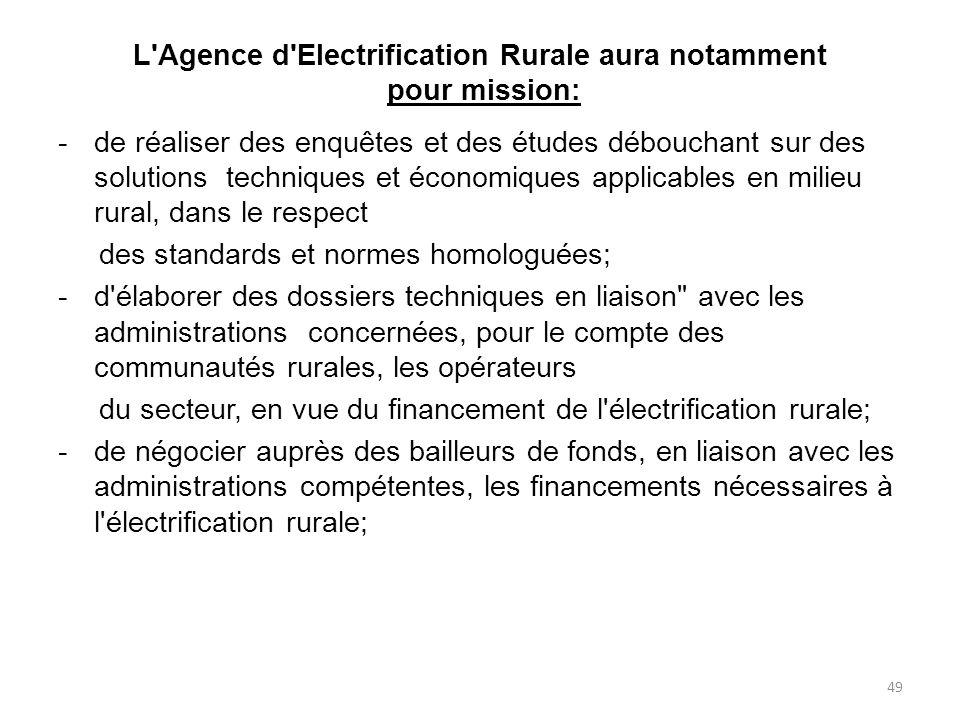 L Agence d Electrification Rurale aura notamment pour mission:
