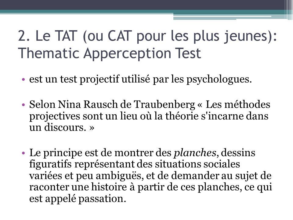2. Le TAT (ou CAT pour les plus jeunes): Thematic Apperception Test