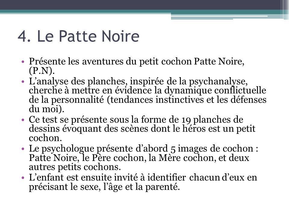 4. Le Patte Noire Présente les aventures du petit cochon Patte Noire, (P.N).