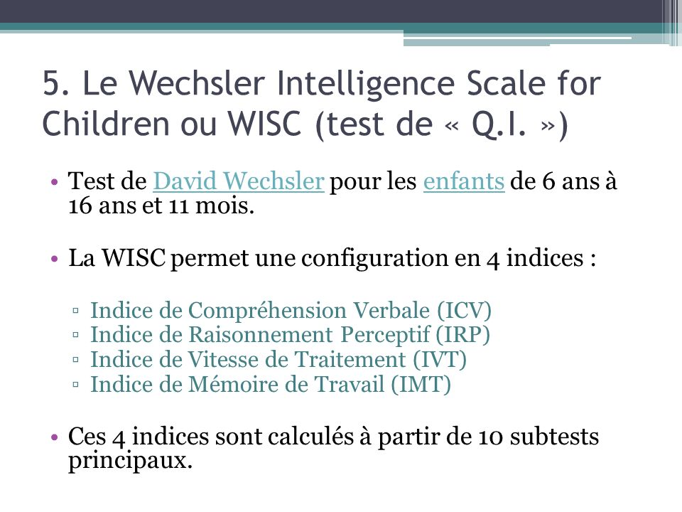 5. Le Wechsler Intelligence Scale for Children ou WISC (test de « Q. I