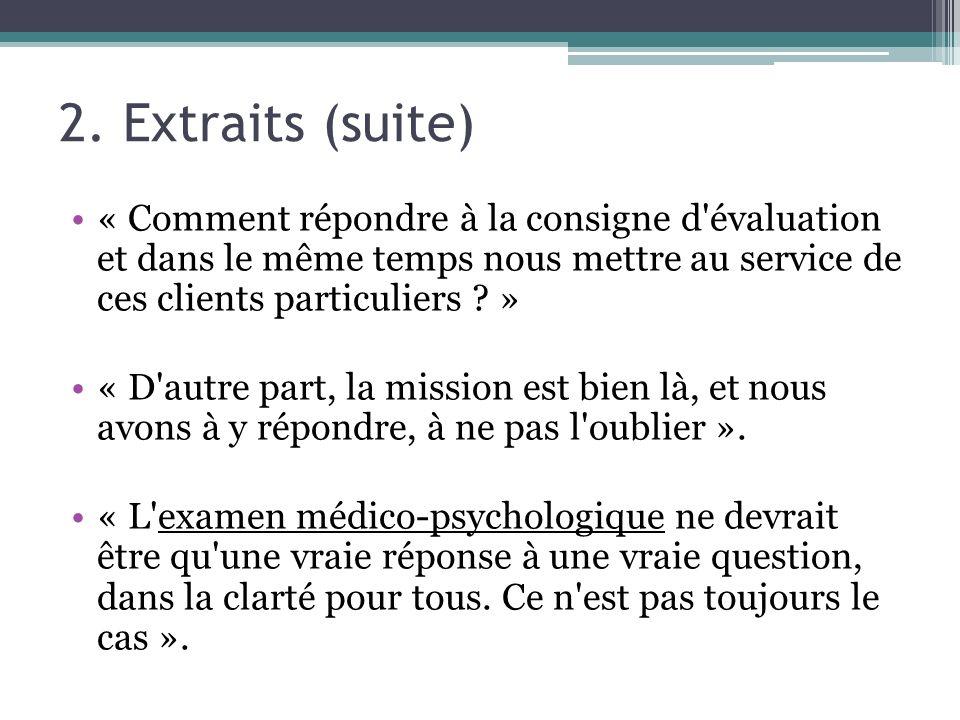 2. Extraits (suite) « Comment répondre à la consigne d évaluation et dans le même temps nous mettre au service de ces clients particuliers »