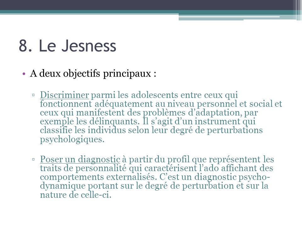 8. Le Jesness A deux objectifs principaux :