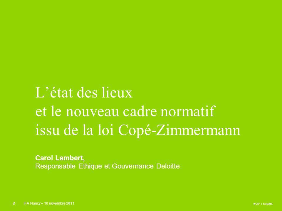 L'état des lieux et le nouveau cadre normatif issu de la loi Copé-Zimmermann Carol Lambert, Responsable Ethique et Gouvernance Deloitte