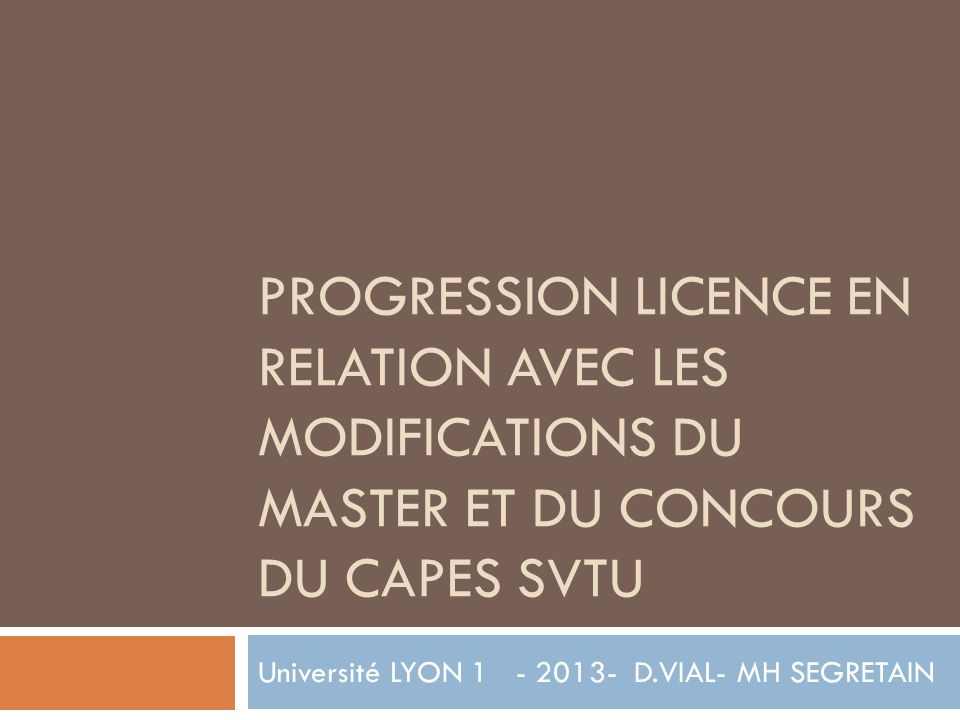 Université LYON 1 - 2013- D.VIAL- MH SEGRETAIN